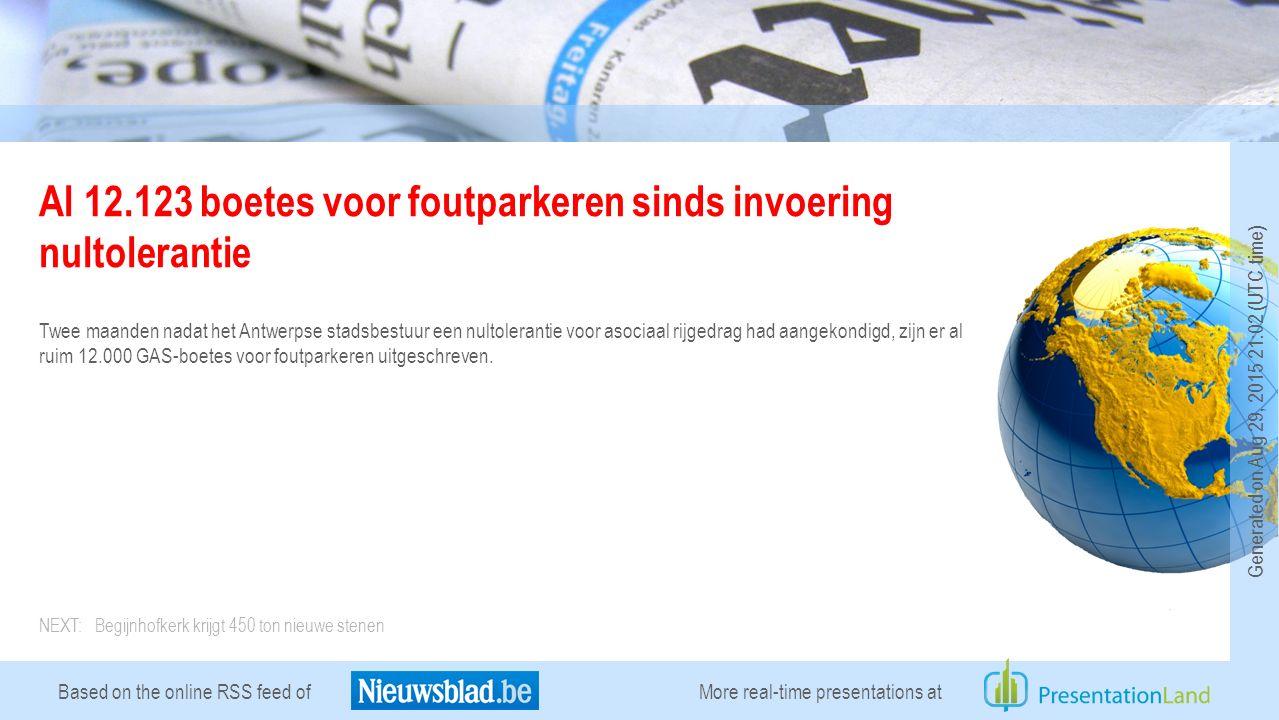 Based on the online RSS feed of Al 12.123 boetes voor foutparkeren sinds invoering nultolerantie Twee maanden nadat het Antwerpse stadsbestuur een nultolerantie voor asociaal rijgedrag had aangekondigd, zijn er al ruim 12.000 GAS-boetes voor foutparkeren uitgeschreven.