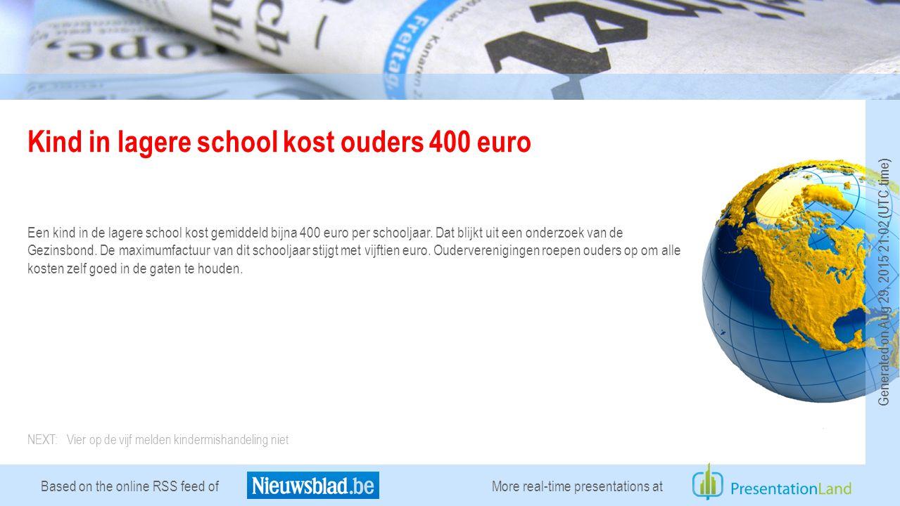 Based on the online RSS feed of Kind in lagere school kost ouders 400 euro Een kind in de lagere school kost gemiddeld bijna 400 euro per schooljaar.