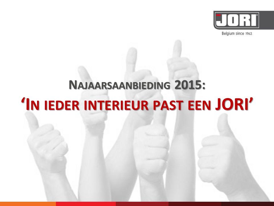 N AJAARSAANBIEDING 2015: 'I N IEDER INTERIEUR PAST EEN JORI'