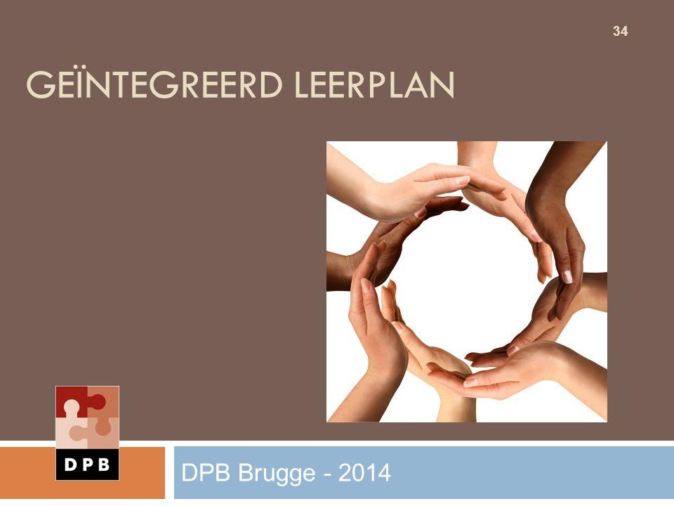 GEÏNTEGREERD LEERPLAN 34 DPB Brugge - 2014