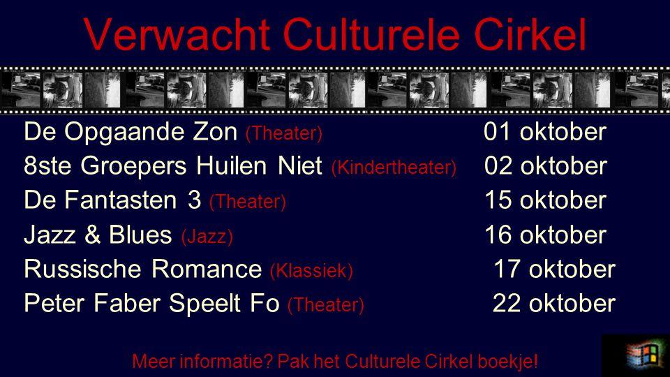 Verwacht Culturele Cirkel De Opgaande Zon (Theater) 01 oktober 8ste Groepers Huilen Niet (Kindertheater) 02 oktober De Fantasten 3 (Theater) 15 oktobe