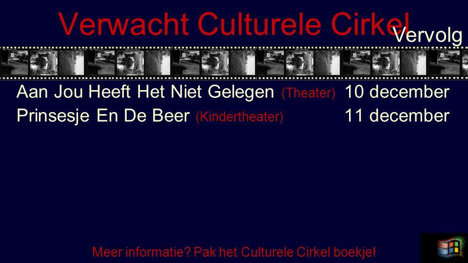 Verwacht Culturele Cirkel Aan Jou Heeft Het Niet Gelegen (Theater) 10 december Prinsesje En De Beer (Kindertheater) 11 december Vervolg Meer informatie.
