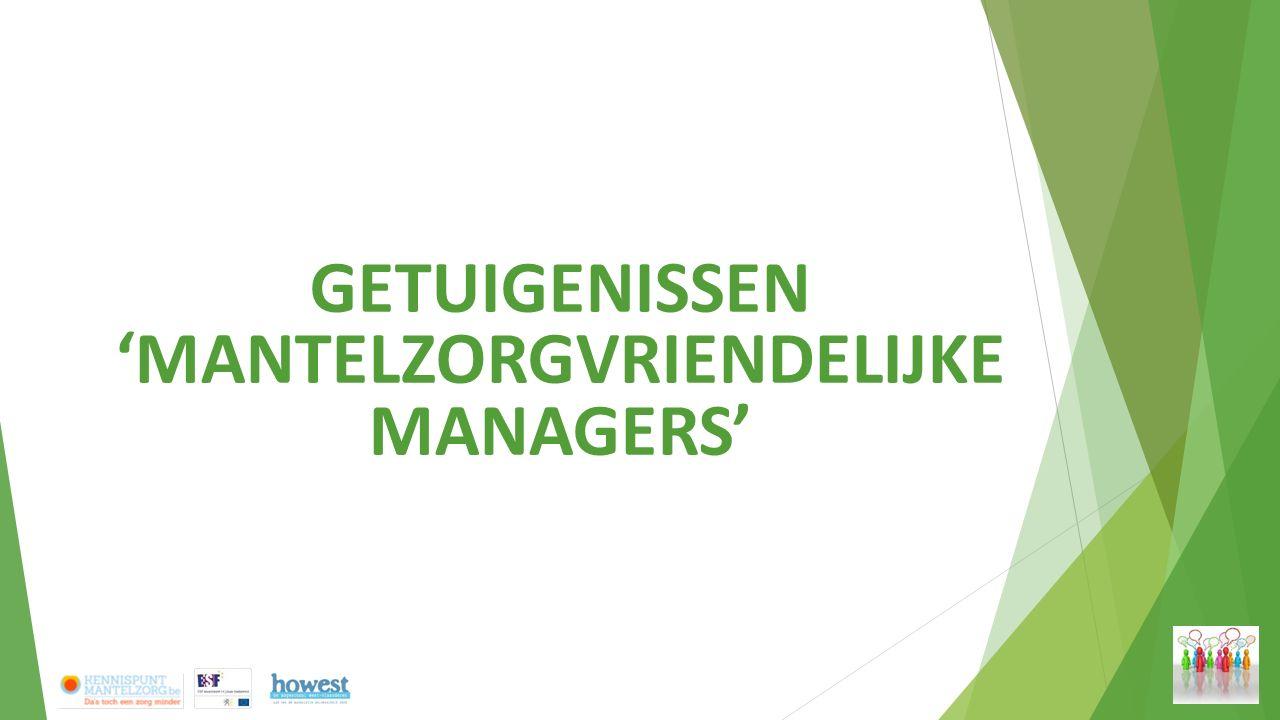 GETUIGENISSEN 'MANTELZORGVRIENDELIJKE MANAGERS'