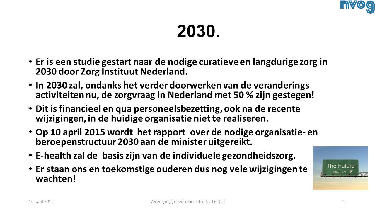 2030. Er is een studie gestart naar de nodige curatieve en langdurige zorg in 2030 door Zorg Instituut Nederland. In 2030 zal, ondanks het verder door