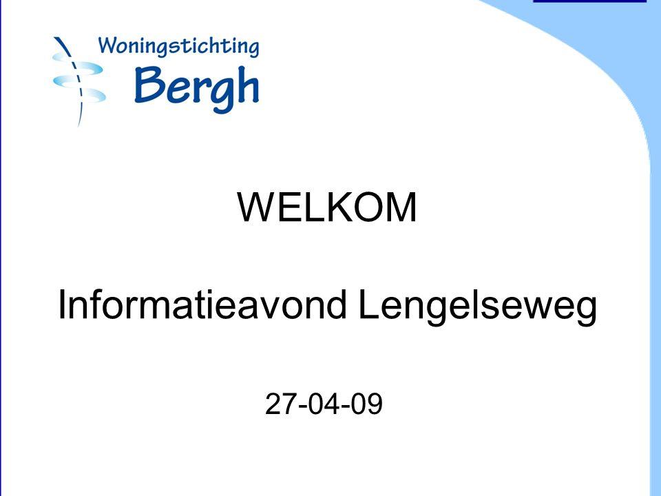 WELKOM Informatieavond Lengelseweg 27-04-09