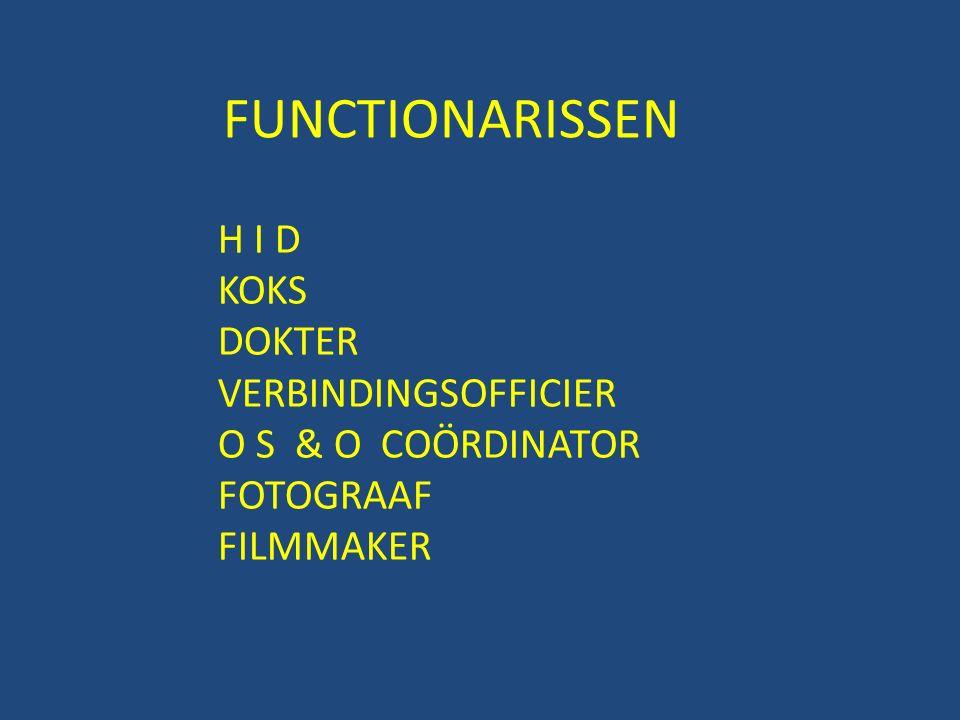 FUNCTIONARISSEN H I D KOKS DOKTER VERBINDINGSOFFICIER O S & O COÖRDINATOR FOTOGRAAF FILMMAKER