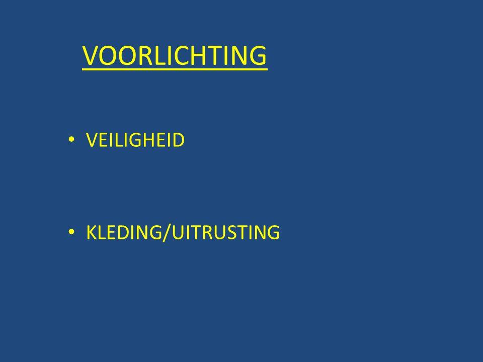 VOORLICHTING VEILIGHEID KLEDING/UITRUSTING
