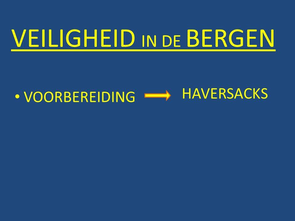 VEILIGHEID IN DE BERGEN VOORBEREIDING HAVERSACKS