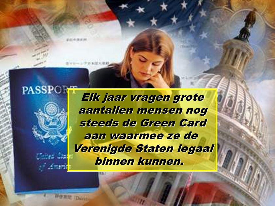 Elk jaar vragen grote aantallen mensen nog steeds de Green Card aan waarmee ze de Verenigde Staten legaal binnen kunnen.