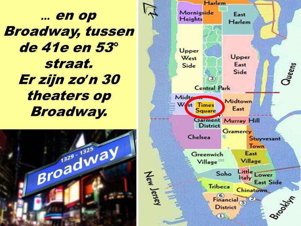 De meeste New Yorkse theaters bevinden zich bij Times Square …