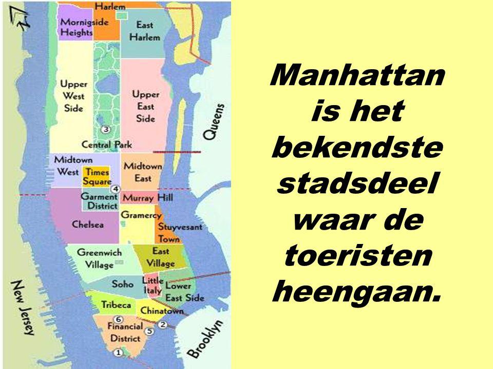 New York heeft vijf stadsdelen : Manhattan, Brooklyn, de Bronx, Queens en Staten Island. Delen van New York