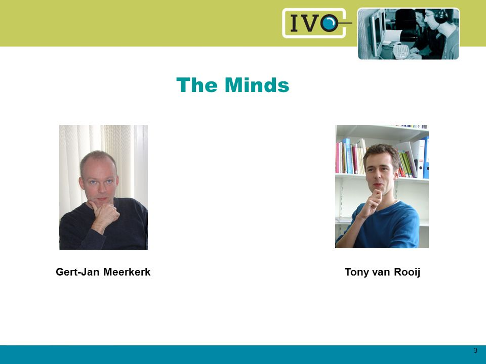 3 The Minds Gert-Jan MeerkerkTony van Rooij