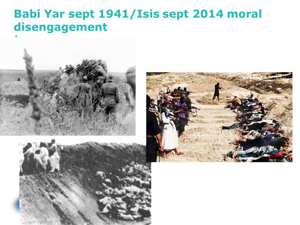 Babi Yar sept 1941/Isis sept 2014 moral disengagement