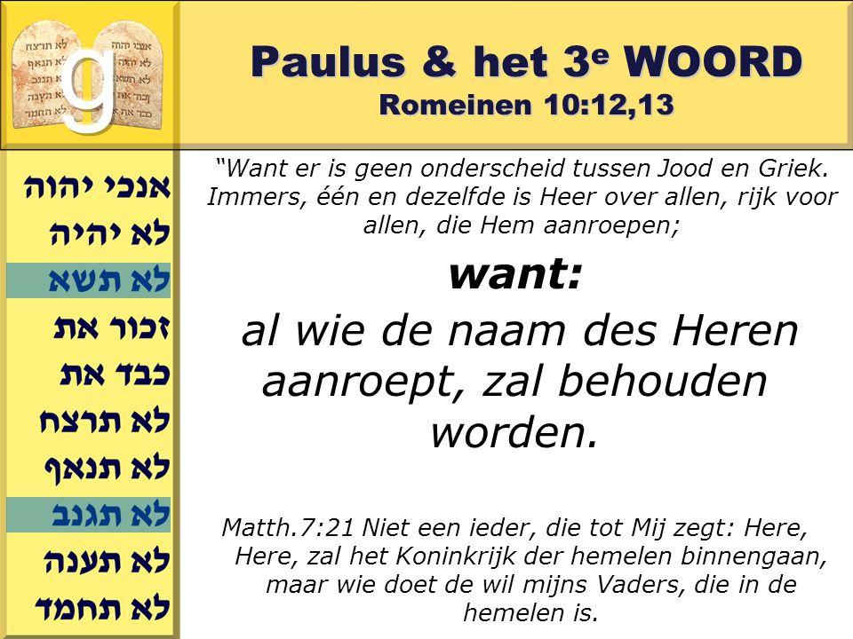 Gerard J.Wijtsma Paulus & het 3 e WOORD Romeinen 10:12,13 Want er is geen onderscheid tussen Jood en Griek.