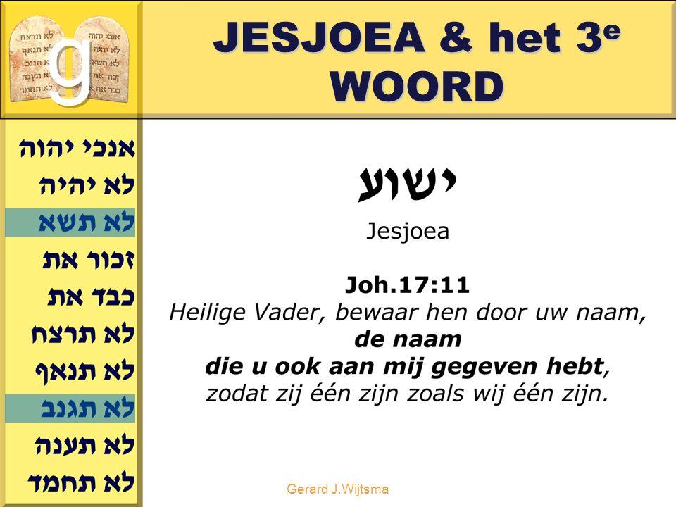 Gerard J.Wijtsma JESJOEA & het 3 e WOORD