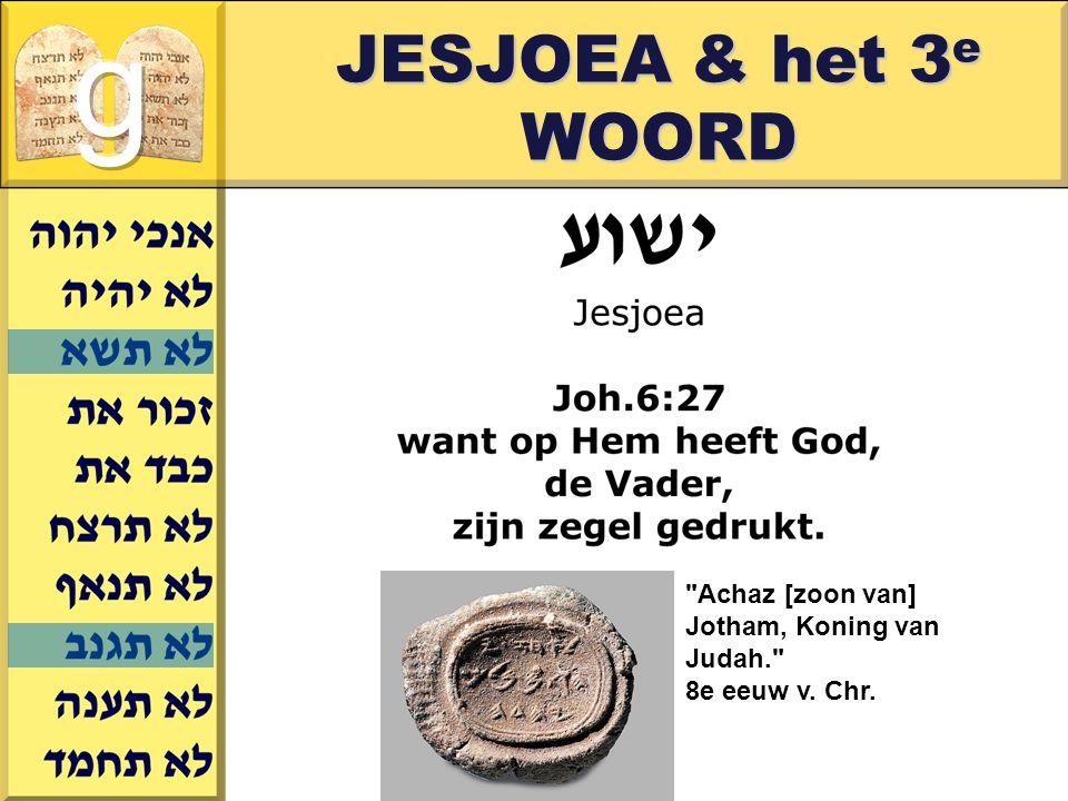 Gerard J.Wijtsma JESJOEA & het 3 e WOORD Achaz [zoon van] Jotham, Koning van Judah. 8e eeuw v.