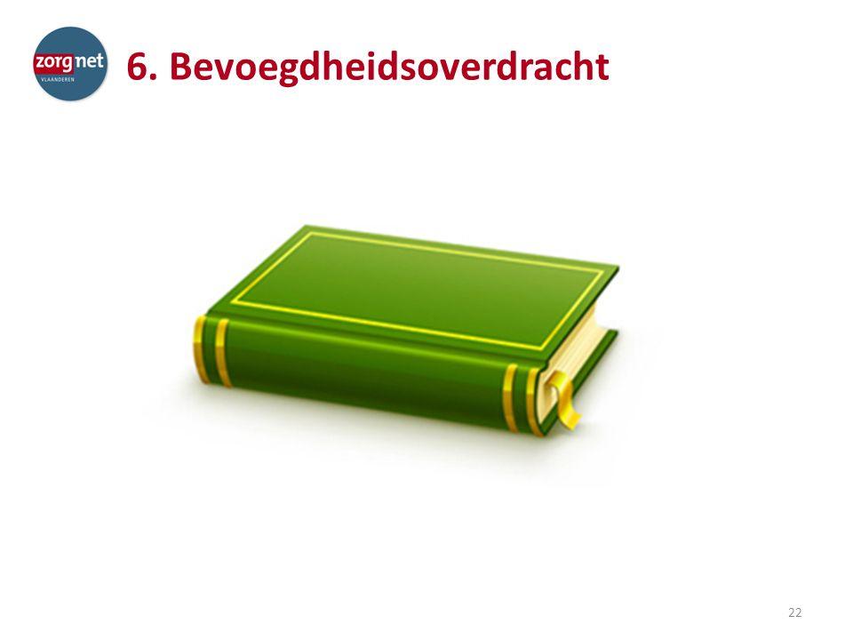 6. Bevoegdheidsoverdracht 22