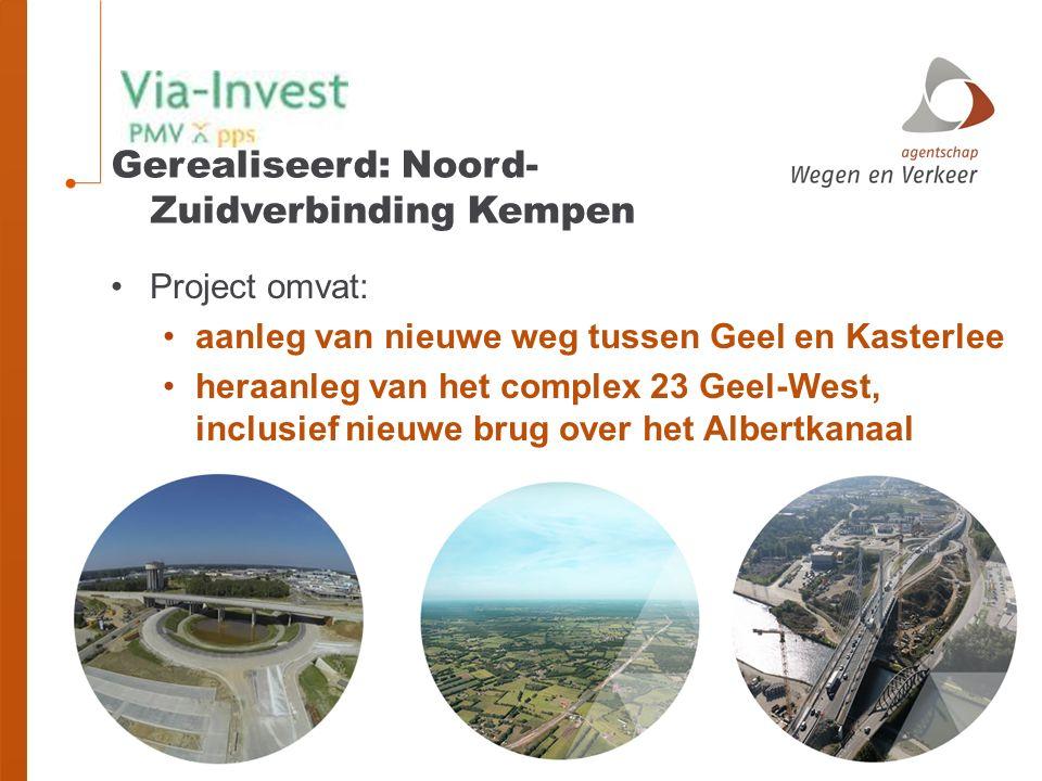 Gerealiseerd: Noord- Zuidverbinding Kempen Project omvat: aanleg van nieuwe weg tussen Geel en Kasterlee heraanleg van het complex 23 Geel-West, inclusief nieuwe brug over het Albertkanaal