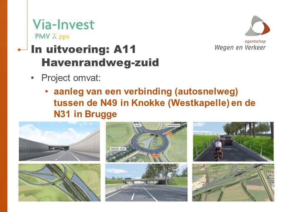 In uitvoering: A11 Havenrandweg-zuid Project omvat: aanleg van een verbinding (autosnelweg) tussen de N49 in Knokke (Westkapelle) en de N31 in Brugge