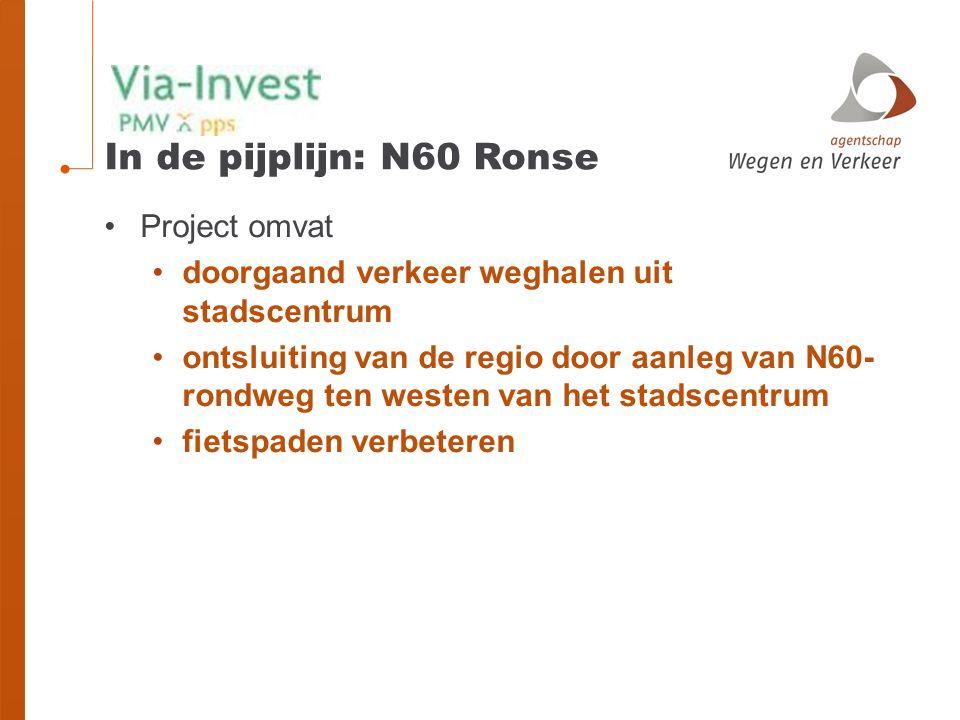In de pijplijn: N60 Ronse Project omvat doorgaand verkeer weghalen uit stadscentrum ontsluiting van de regio door aanleg van N60- rondweg ten westen van het stadscentrum fietspaden verbeteren