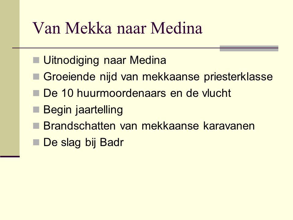 Van Mekka naar Medina Uitnodiging naar Medina Groeiende nijd van mekkaanse priesterklasse De 10 huurmoordenaars en de vlucht Begin jaartelling Brandsc