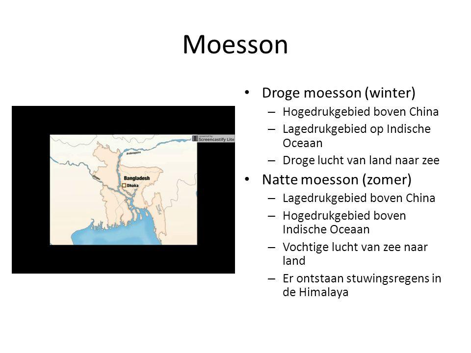 Moesson Droge moesson (winter) – Hogedrukgebied boven China – Lagedrukgebied op Indische Oceaan – Droge lucht van land naar zee Natte moesson (zomer)