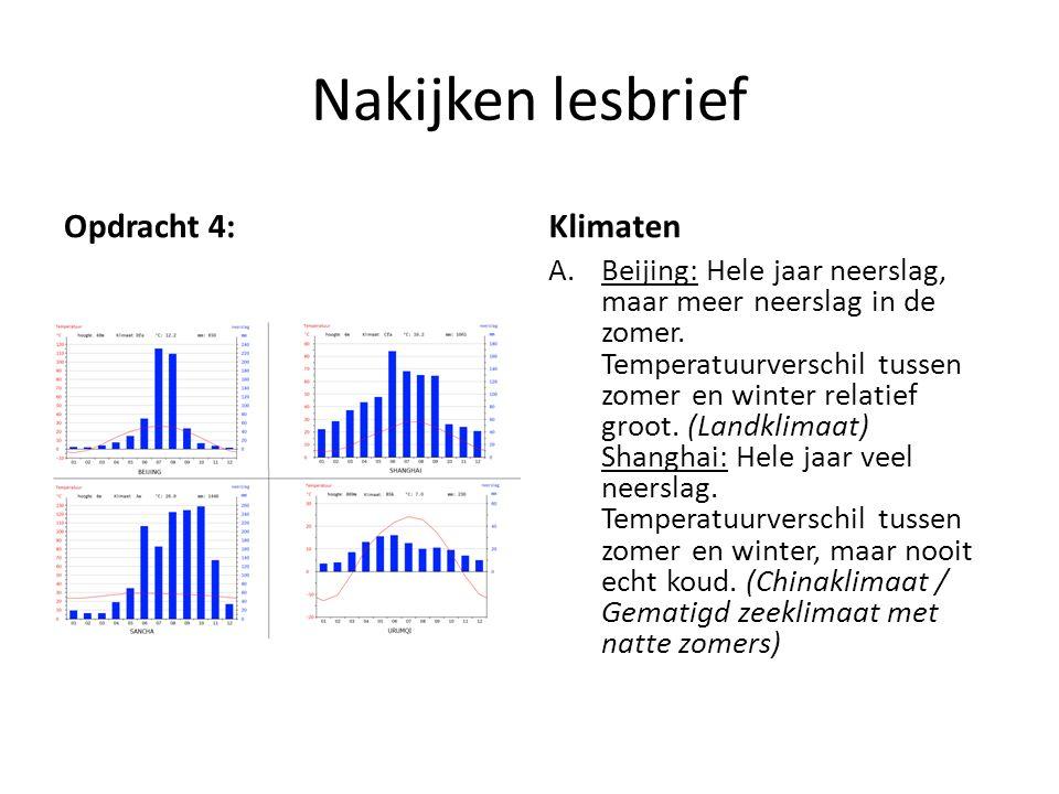 Nakijken lesbrief Opdracht 4:Klimaten A.Beijing: Hele jaar neerslag, maar meer neerslag in de zomer. Temperatuurverschil tussen zomer en winter relati