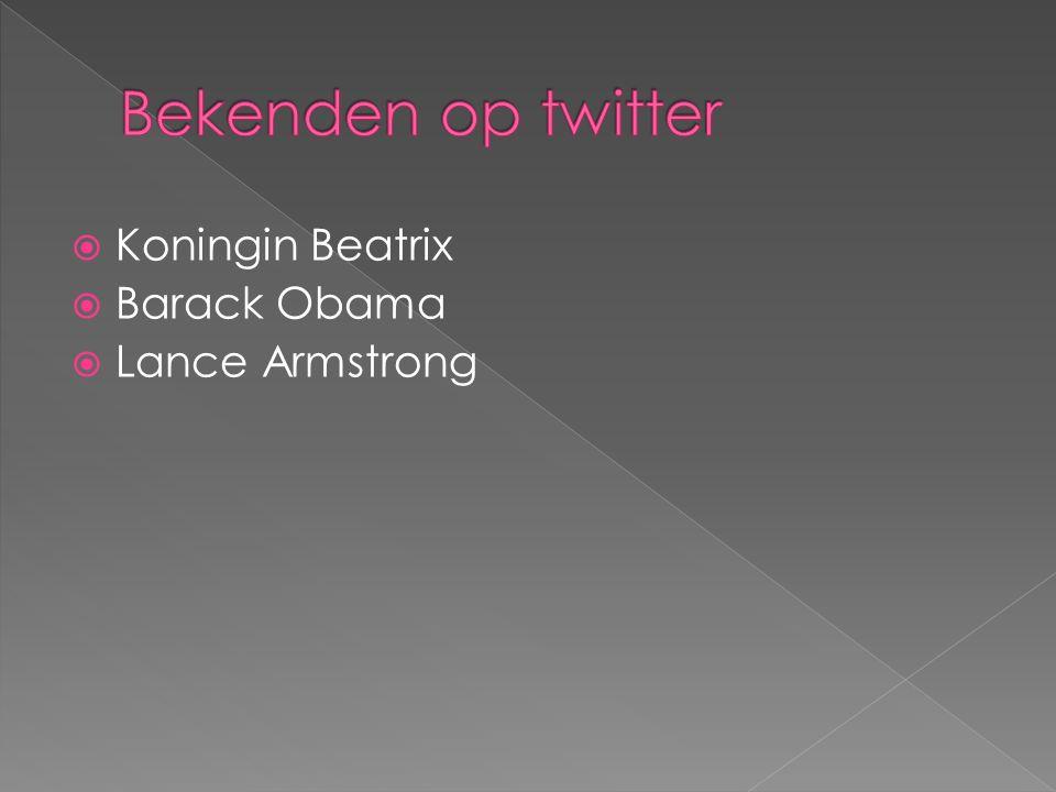  Koningin Beatrix  Barack Obama  Lance Armstrong