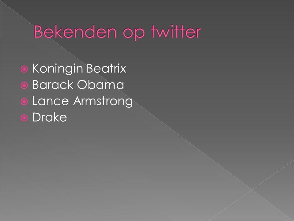  Koningin Beatrix  Barack Obama  Lance Armstrong  Drake