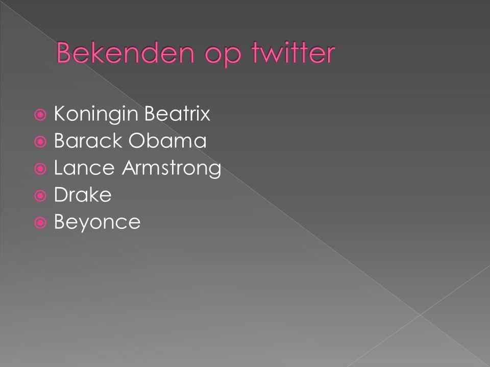  Koningin Beatrix  Barack Obama  Lance Armstrong  Drake  Beyonce