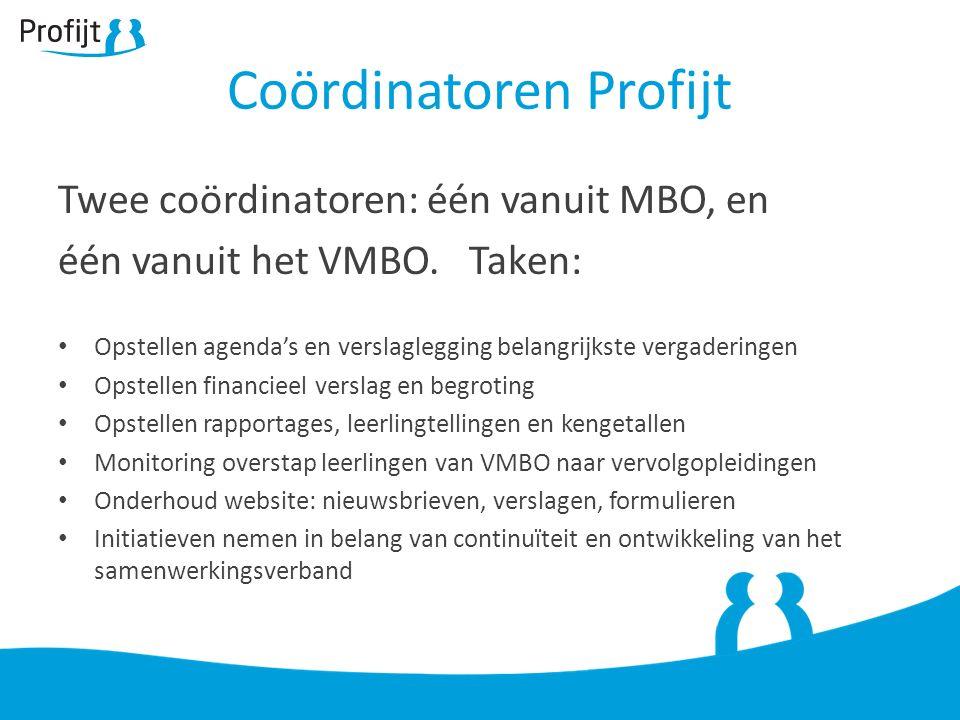 Twee coördinatoren: één vanuit MBO, en één vanuit het VMBO. Taken: Opstellen agenda's en verslaglegging belangrijkste vergaderingen Opstellen financie