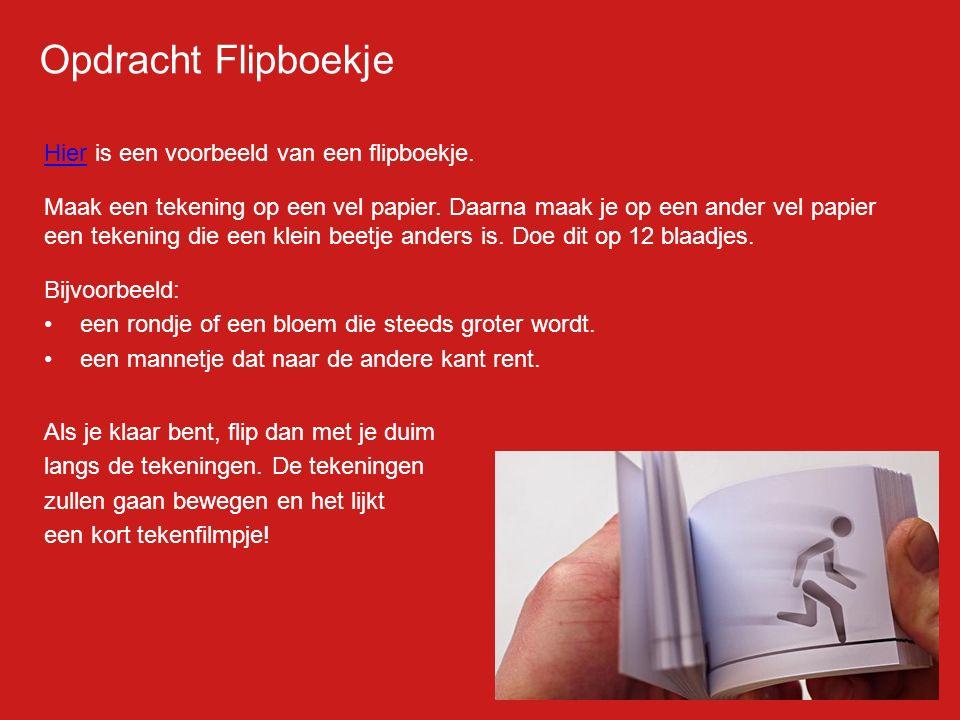 Filmp oster HierHier is een voorbeeld van een flipboekje. Maak een tekening op een vel papier. Daarna maak je op een ander vel papier een tekening die
