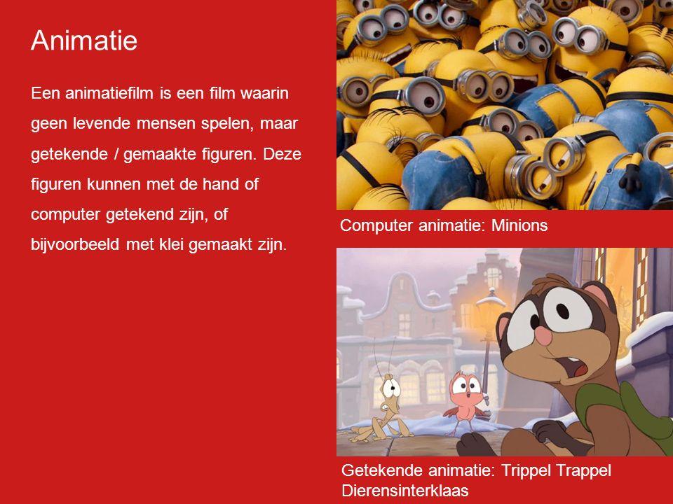 Animatie Een animatiefilm is een film waarin geen levende mensen spelen, maar getekende / gemaakte figuren. Deze figuren kunnen met de hand of compute