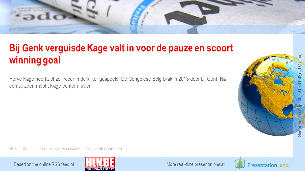 Based on the online RSS feed of Bij Genk verguisde Kage valt in voor de pauze en scoort winning goal Hervé Kage heeft zichzelf weer in de kijker gespeeld.