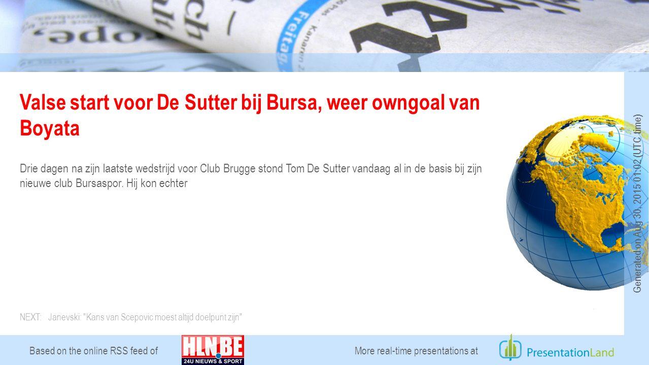 Based on the online RSS feed of Valse start voor De Sutter bij Bursa, weer owngoal van Boyata Drie dagen na zijn laatste wedstrijd voor Club Brugge stond Tom De Sutter vandaag al in de basis bij zijn nieuwe club Bursaspor.