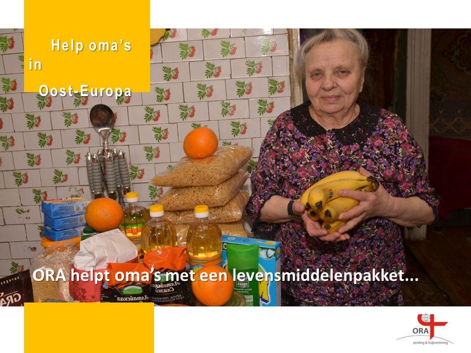 ORA helpt oma's met een levensmiddelenpakket... Help oma's in Oost-Europa Oost-Europa