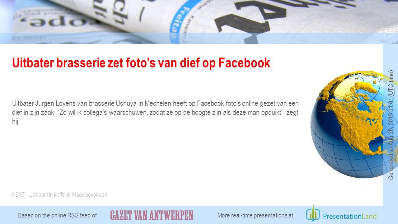 Uitbater brasserie zet foto s van dief op Facebook Uitbater Jurgen Loyens van brasserie Ushuya in Mechelen heeft op Facebook foto s online gezet van een dief in zijn zaak.