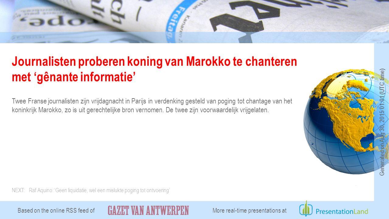 Journalisten proberen koning van Marokko te chanteren met 'gênante informatie' Twee Franse journalisten zijn vrijdagnacht in Parijs in verdenking gesteld van poging tot chantage van het koninkrijk Marokko, zo is uit gerechtelijke bron vernomen.