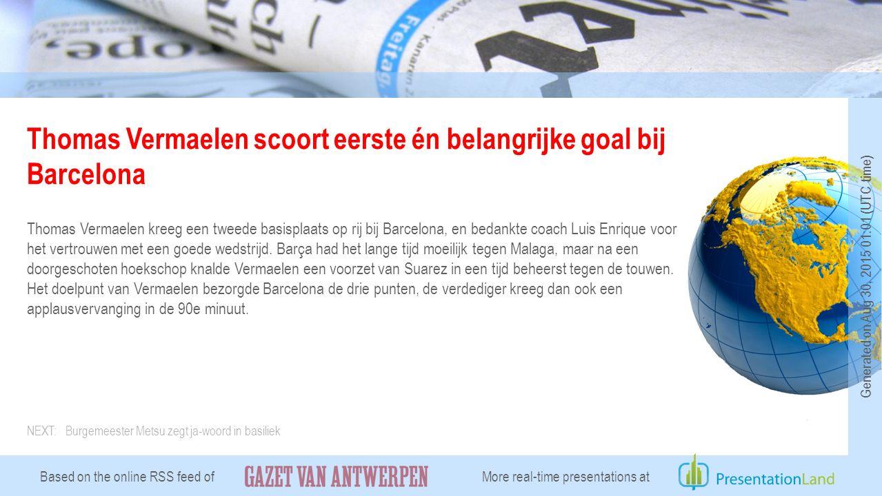 Thomas Vermaelen scoort eerste én belangrijke goal bij Barcelona Thomas Vermaelen kreeg een tweede basisplaats op rij bij Barcelona, en bedankte coach Luis Enrique voor het vertrouwen met een goede wedstrijd.