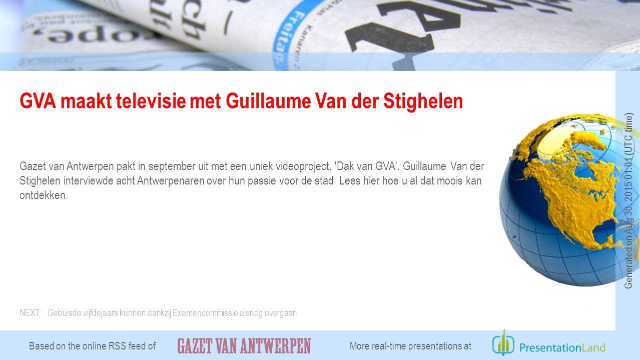 GVA maakt televisie met Guillaume Van der Stighelen Gazet van Antwerpen pakt in september uit met een uniek videoproject, Dak van GVA .