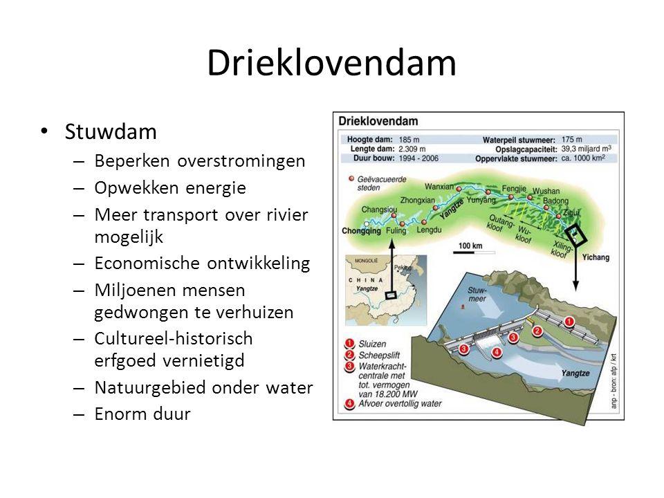 Drieklovendam Stuwdam – Beperken overstromingen – Opwekken energie – Meer transport over rivier mogelijk – Economische ontwikkeling – Miljoenen mensen gedwongen te verhuizen – Cultureel-historisch erfgoed vernietigd – Natuurgebied onder water – Enorm duur