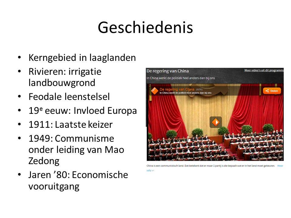 Geschiedenis Kerngebied in laaglanden Rivieren: irrigatie landbouwgrond Feodale leenstelsel 19 e eeuw: Invloed Europa 1911: Laatste keizer 1949: Communisme onder leiding van Mao Zedong Jaren '80: Economische vooruitgang