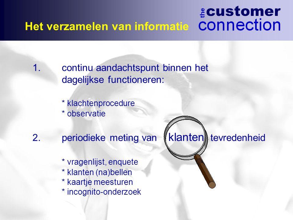 Het verzamelen van informatie 1.continu aandachtspunt binnen het dagelijkse functioneren: * klachtenprocedure * observatie 2.periodieke meting van kla