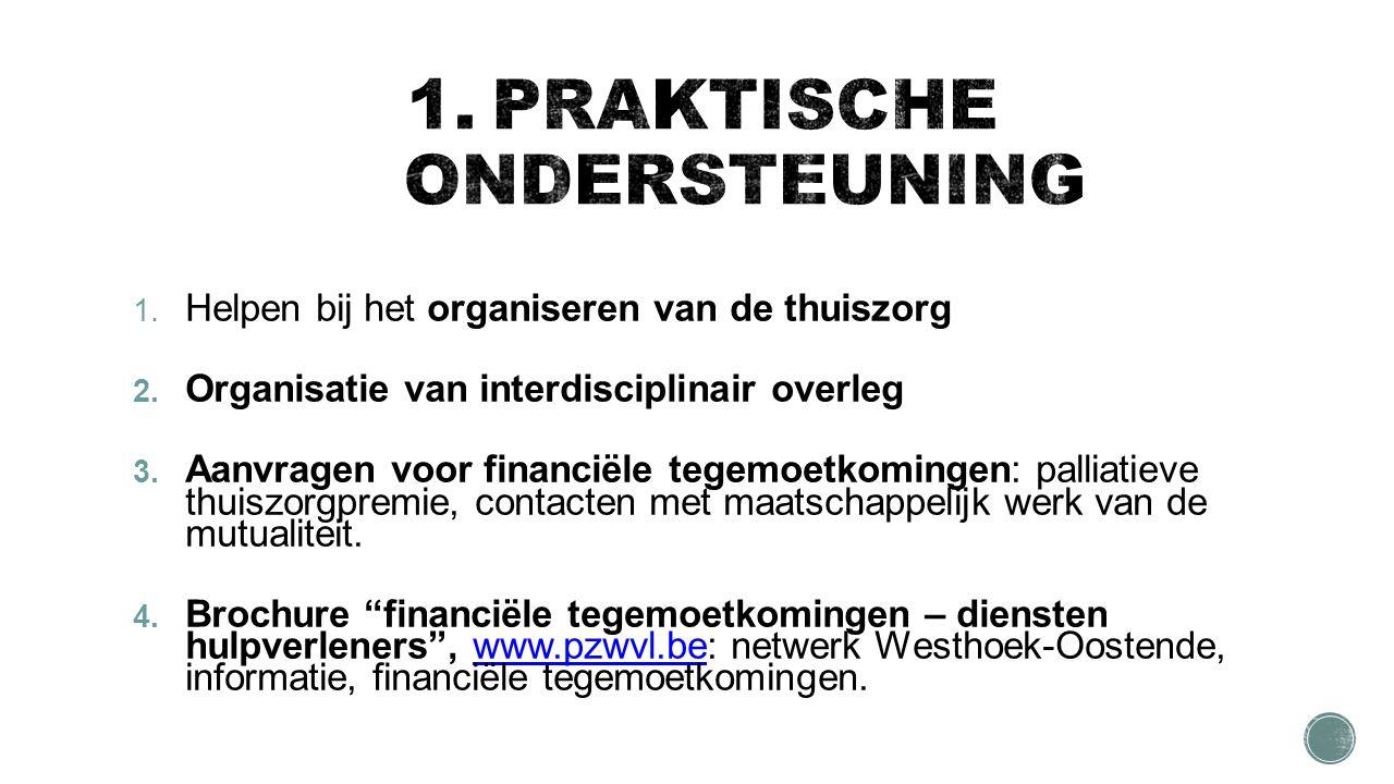 1. Helpen bij het organiseren van de thuiszorg 2.