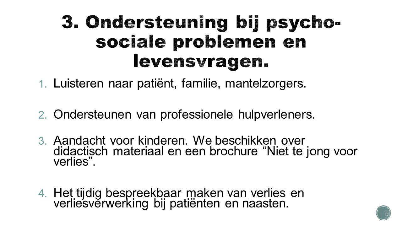 1. Luisteren naar patiënt, familie, mantelzorgers.