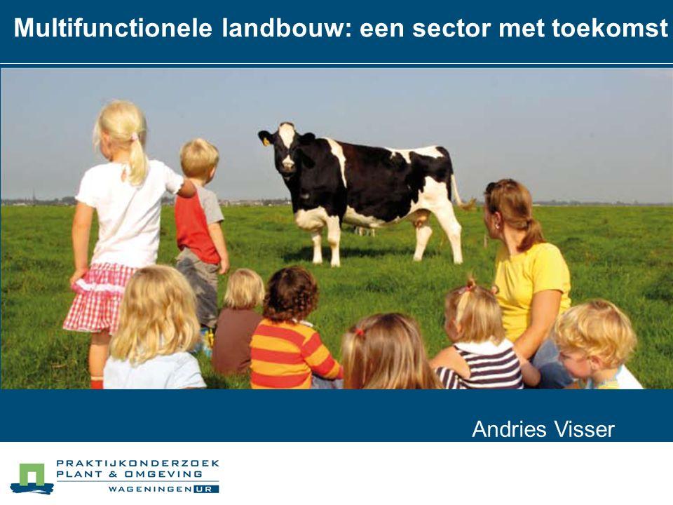 Andries Visser Multifunctionele landbouw: een sector met toekomst
