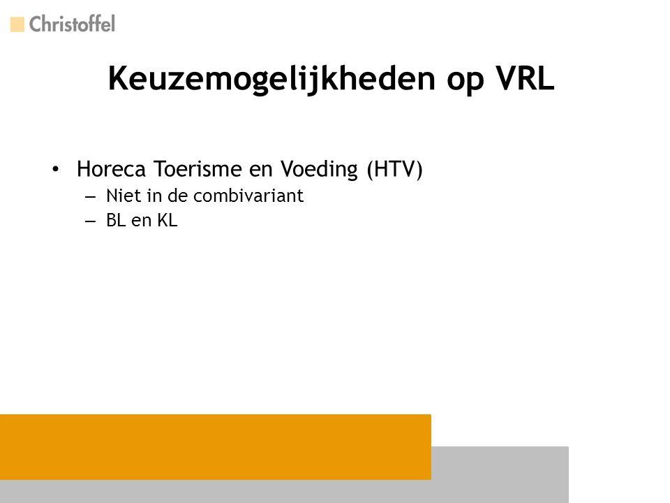 Keuzemogelijkheden op VRL Horeca Toerisme en Voeding (HTV) – Niet in de combivariant – BL en KL