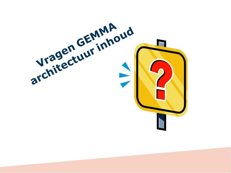Vragen GEMMA architectuur inhoud