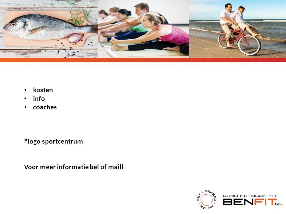 kosten info coaches *logo sportcentrum Voor meer informatie bel of mail!