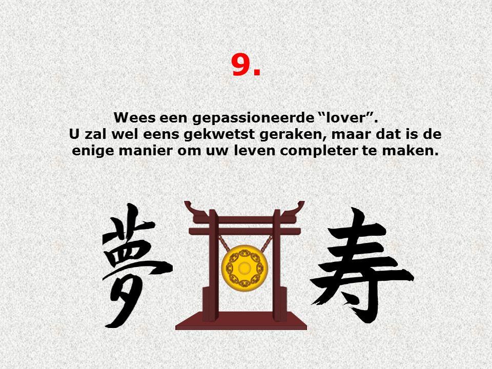 9. Wees een gepassioneerde lover .